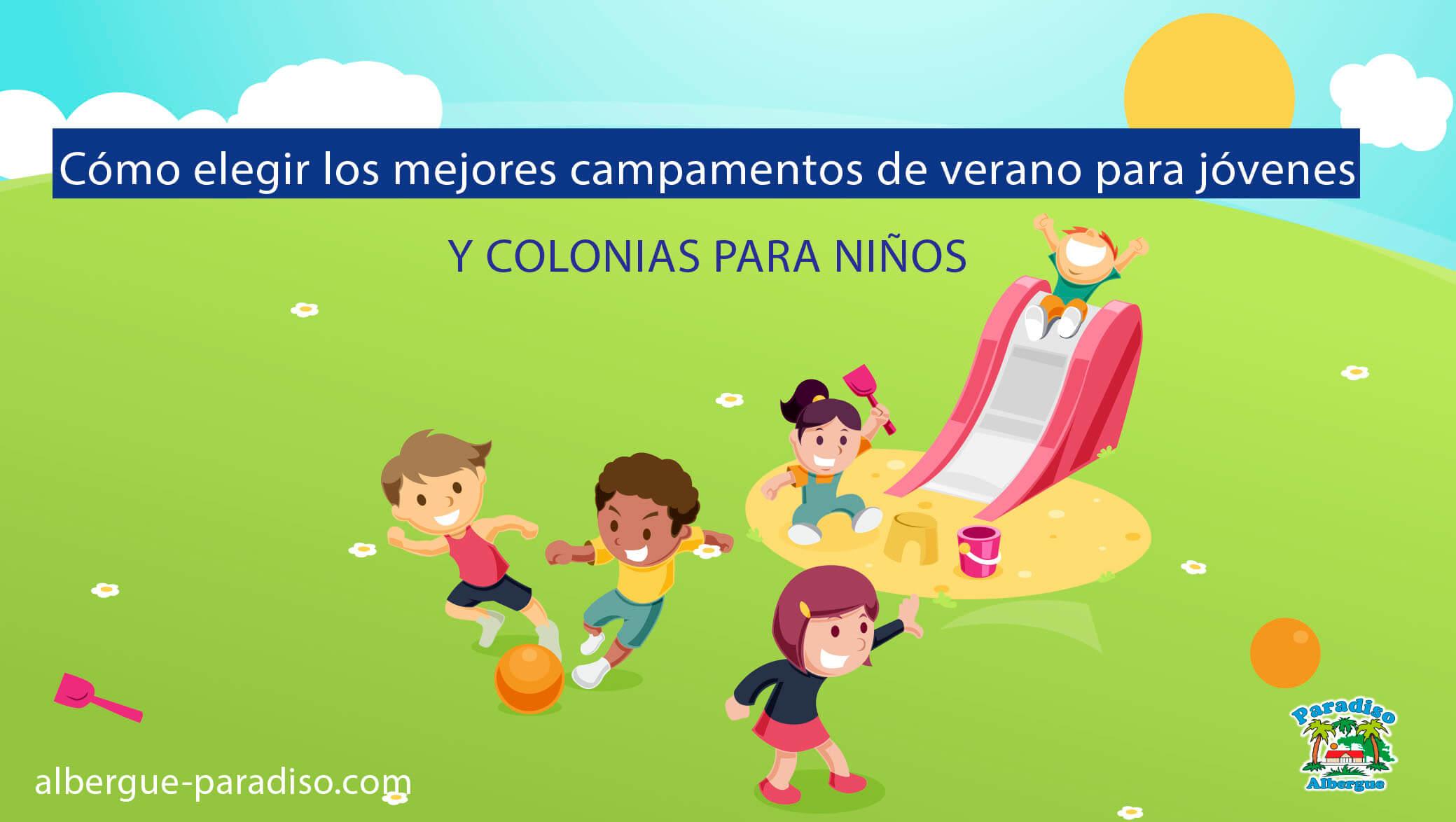 Cómo elegir campamentos de verano para jóvenes y colonias para niños